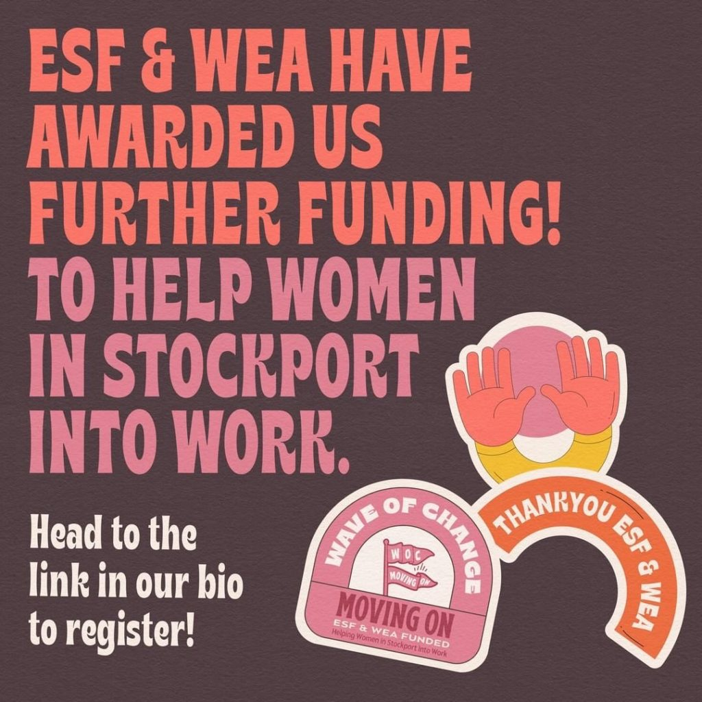 ESF & WEA have awarded us further funding to help women in Stockport into work.